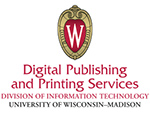 Digital Publishing and Printing Services Division of Information Technology, University of Wisconsin—Madison