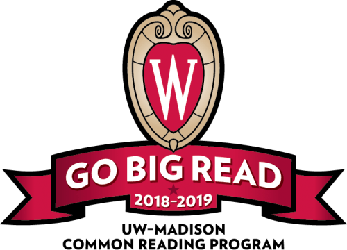 "Grapic: Logo with W crest and the words ""Go Big Read 2018-10 UW–Madison Common Reading Program"