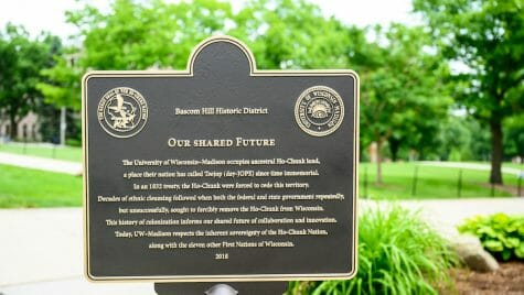 Photo: Closeup of plaque, which reads: The University of Wisconsin–Madison occupies ancestral Ho-Chunk land, a place their nation has called Teejop (day-JOPE) since time immemorial. In an 1832 treaty, the Ho-Chunk were forced to cede this territory. Decades of ethnic cleansing followed when both the federal and state government repeatedly, but unsuccessfully, sought to forcibly remove the Ho-Chunk from Wisconsin. This history of colonization informs our shared future of collaboration and innovation. Today, UW–Madison respects the inherent sovereignty of the Ho-Chunk Nation, along with the eleven other First Nations of Wisconsin.