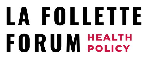"Logo with the words ""LA FOLLETTE FORUM HEALTH POLICY"""